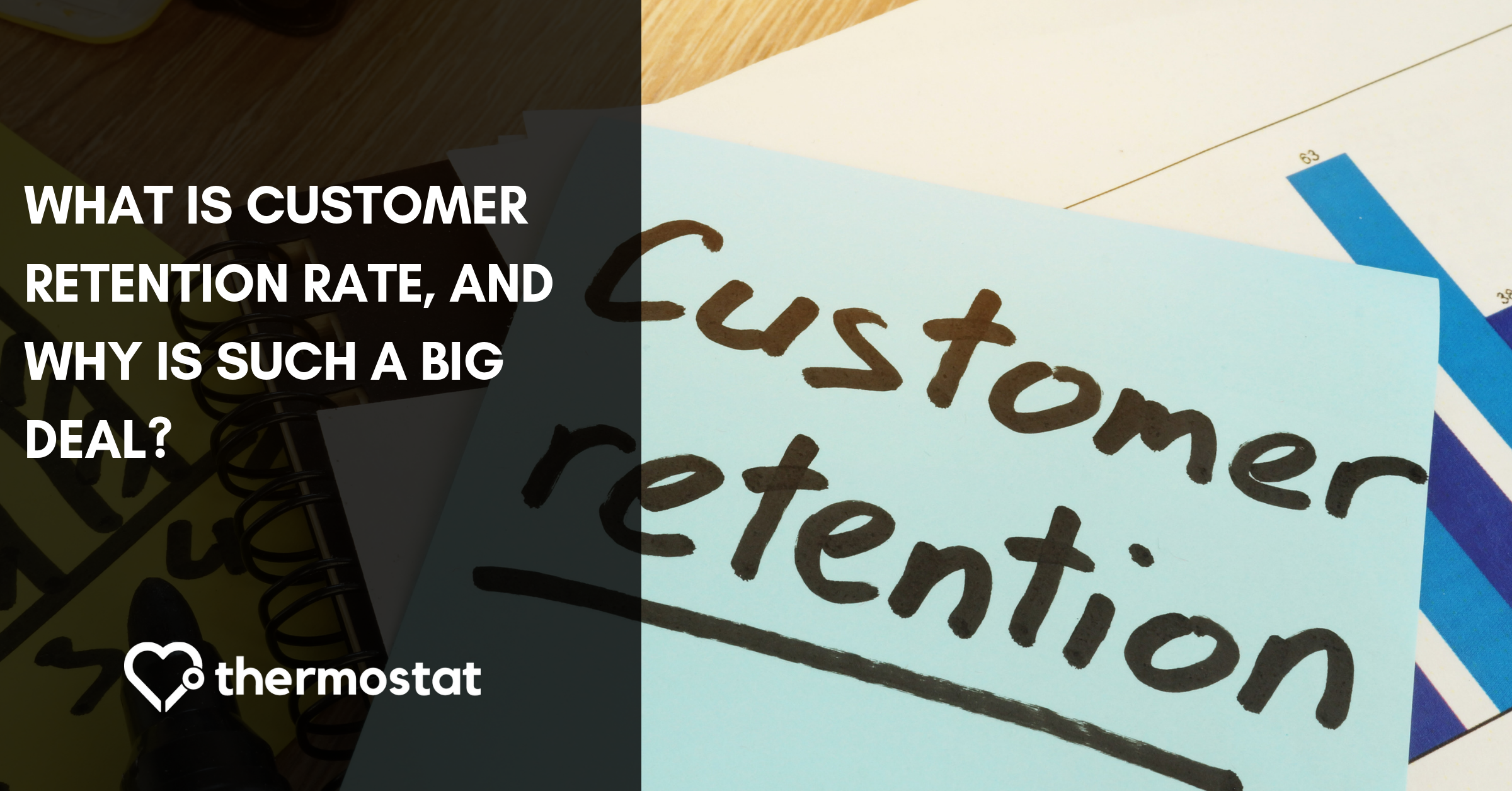 What Is Your Customer Retention Rate? (And Why Is It A BIG Deal?) cover photo
